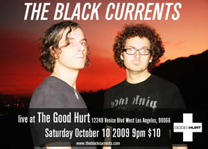 The Black Currents LIVE at the Good Hurt 10/10/09