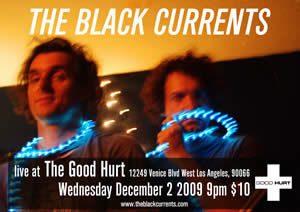 The Black Currents LIVE at the Good Hurt 12/02/09