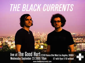 The Black Currents Live at the Good Hurt 09/23/09